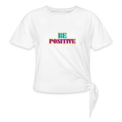 BE positive - Women's Knotted T-Shirt