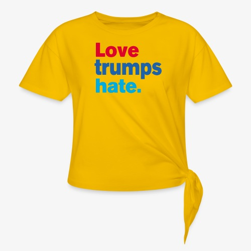 Love Trumps Hate - Women's Knotted T-Shirt