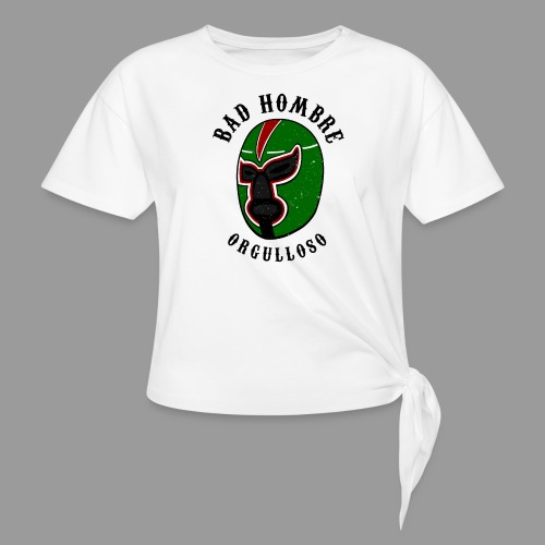 Proud Bad Hombre (Bad Hombre Orgulloso) - Women's Knotted T-Shirt
