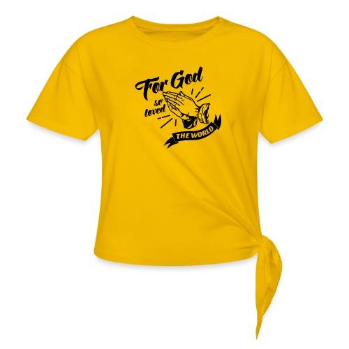 For God So Loved The World… - Alt. Design (Black) - Women's Knotted T-Shirt
