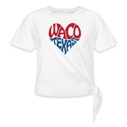 Heart of Waco Texas - Women's Knotted T-Shirt