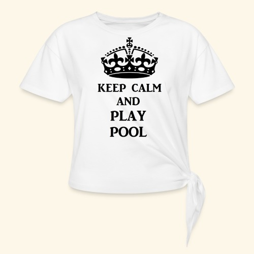 keep calm play pool blk - Women's Knotted T-Shirt