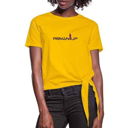 Woman Up - Women's Knotted T-Shirt