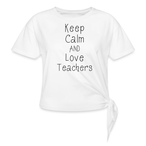 keepcalm - Women's Knotted T-Shirt