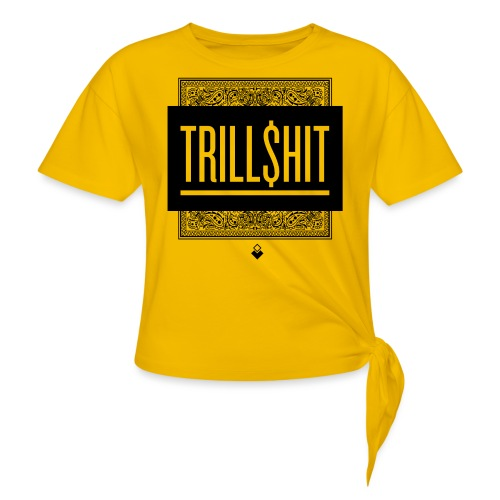 Trill Shit - Women's Knotted T-Shirt