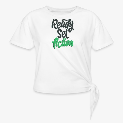 Ready.Set.Action! - Women's Knotted T-Shirt