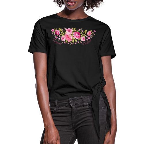 Forever Endeavor Roses - Women's Knotted T-Shirt