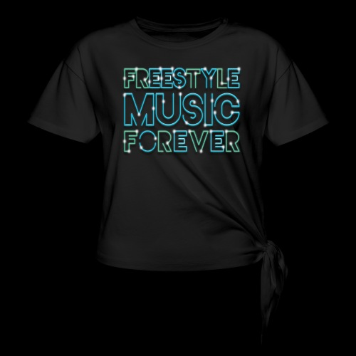 Freestyle Music Forever! - Women's Knotted T-Shirt