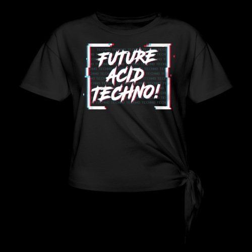 Future Acid Techno! - Women's Knotted T-Shirt
