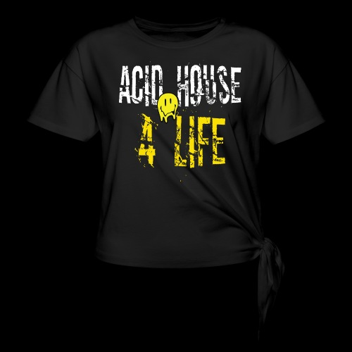 Acid House 4 Life - Women's Knotted T-Shirt