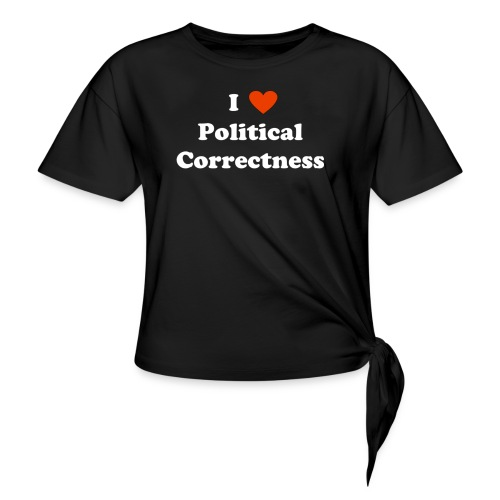 I Heart Political Correctness - Women's Knotted T-Shirt