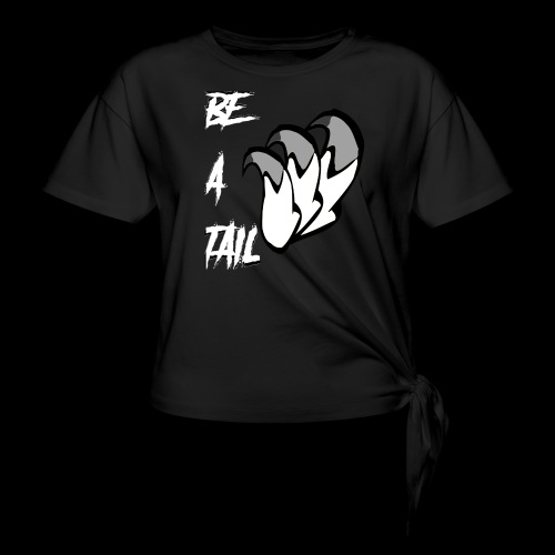 Be A Tail - Women's Knotted T-Shirt