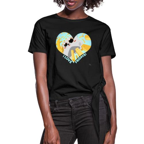 I Love Fridays! - Women's Knotted T-Shirt