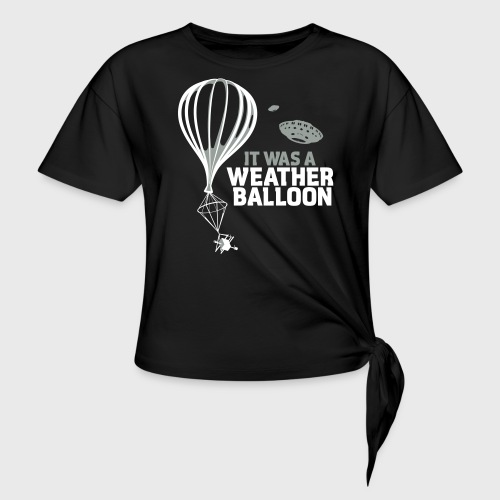 Weather Balloon UFO - Women's Knotted T-Shirt