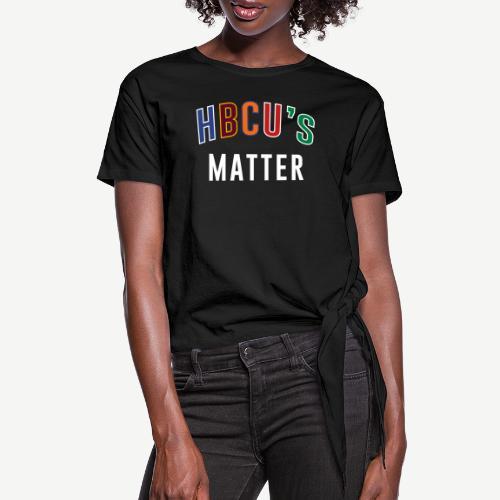 HBCUs Matter - Women's Knotted T-Shirt