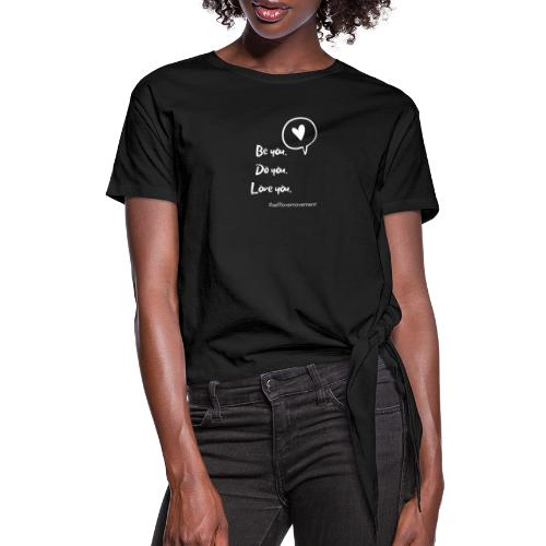 Be You, Do You, Love You - Women's Knotted T-Shirt