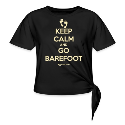 Keep Calm and Go Barefoot - Women's Knotted T-Shirt
