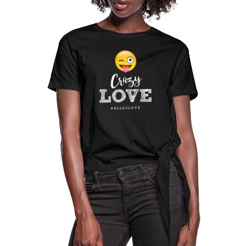 Crazy Love - Women's Knotted T-Shirt