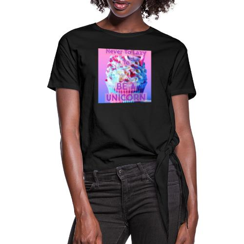 Never To Lazy To Be A Unicorn - Women's Knotted T-Shirt
