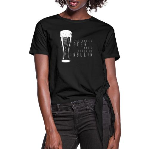 Beer and 2 Shots - Women's Knotted T-Shirt