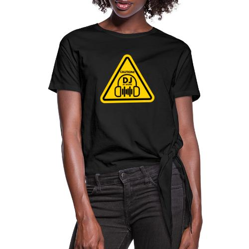 DJ At Work - Women's Knotted T-Shirt