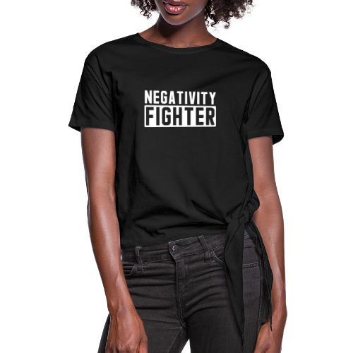 Negativity Fighter & Positivity League Member ! - Women's Knotted T-Shirt