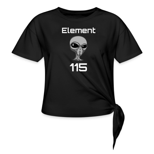 Element 115 Moscovium Alien Fuel - Women's Knotted T-Shirt