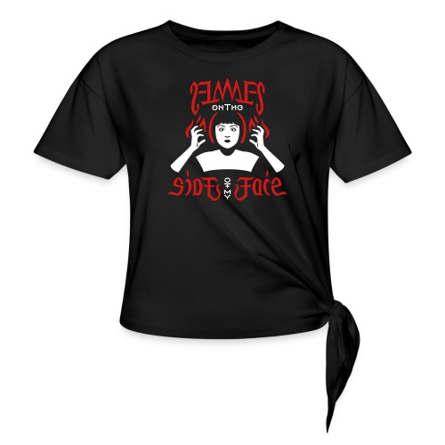 Flames on the Sides of my Face - Women's Knotted T-Shirt