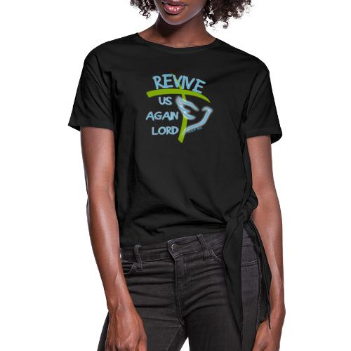 Revive us again - Women's Knotted T-Shirt