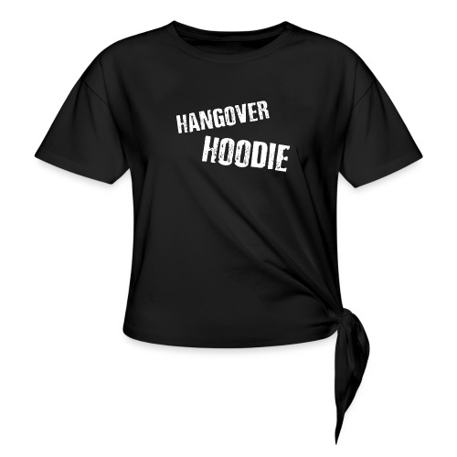 Hangover Hoodie - Women's Knotted T-Shirt