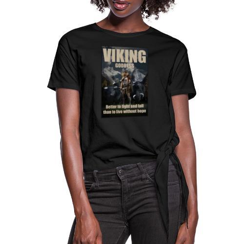 Viking Goddess - Viking warrior - Women's Knotted T-Shirt