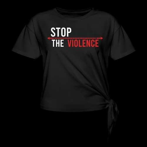 Stop The Violence! - Women's Knotted T-Shirt