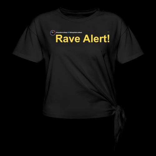 Social Status - Rave Alert! - Women's Knotted T-Shirt