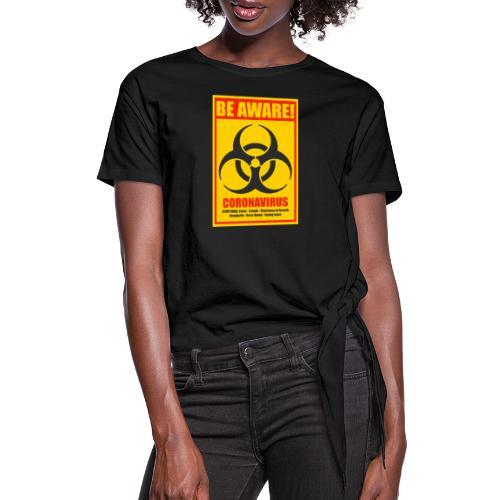 Be aware! Coronavirus biohazard warning sign - Women's Knotted T-Shirt