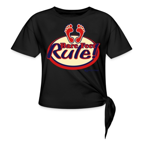 Bare Feet Rule! - Women's Knotted T-Shirt