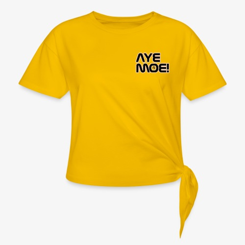 AYE MOE! - Women's Knotted T-Shirt