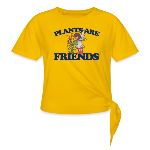 Plants are friends - Women's Knotted T-Shirt