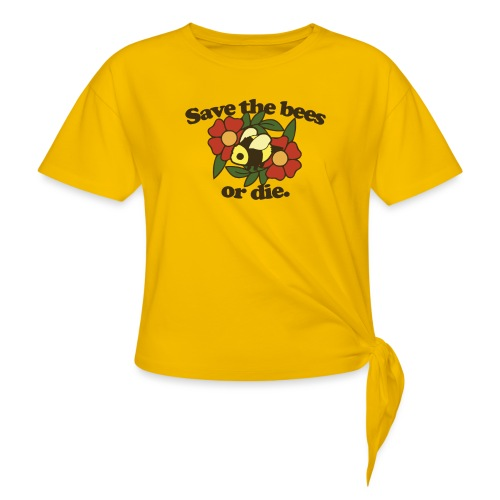 Save the Bees or Die - Women's Knotted T-Shirt