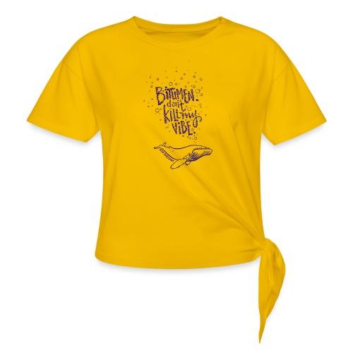 bitumen don't kill my vibe - navy - Women's Knotted T-Shirt