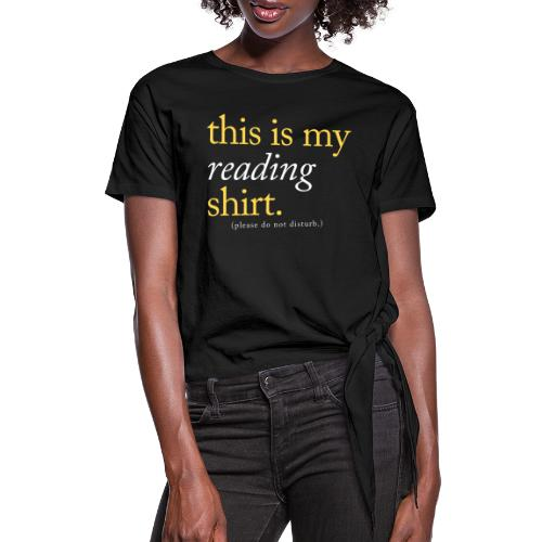 This is My Reading Shirt - Women's Knotted T-Shirt