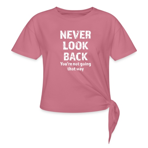 Never Look Back (white) - Women's Knotted T-Shirt