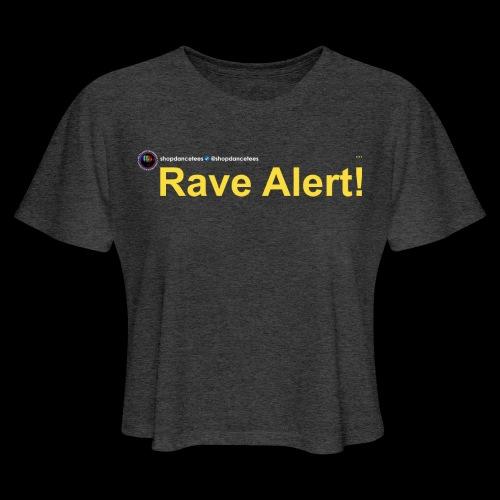 Social Status - Rave Alert! - Women's Cropped T-Shirt