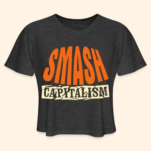 Smash Capitalism - Women's Cropped T-Shirt