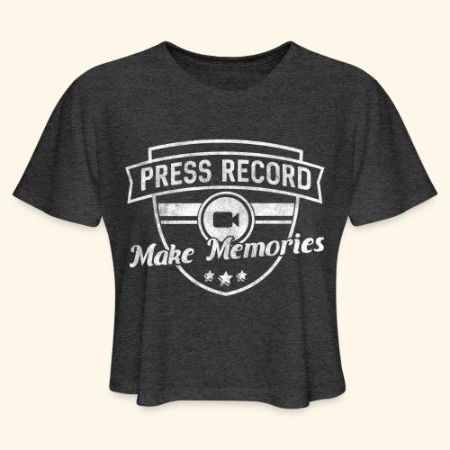 pressrecord_makememories2 - Women's Cropped T-Shirt