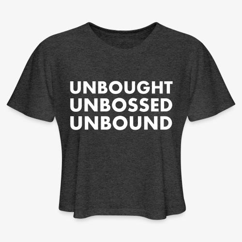 Unbought Unbought Unbound - Women's Cropped T-Shirt