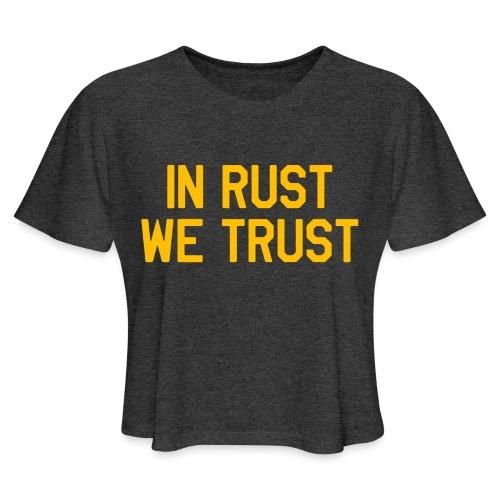 In Rust We Trust II - Women's Cropped T-Shirt