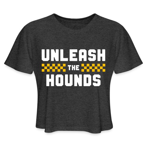 Unleash The Hounds - Women's Cropped T-Shirt