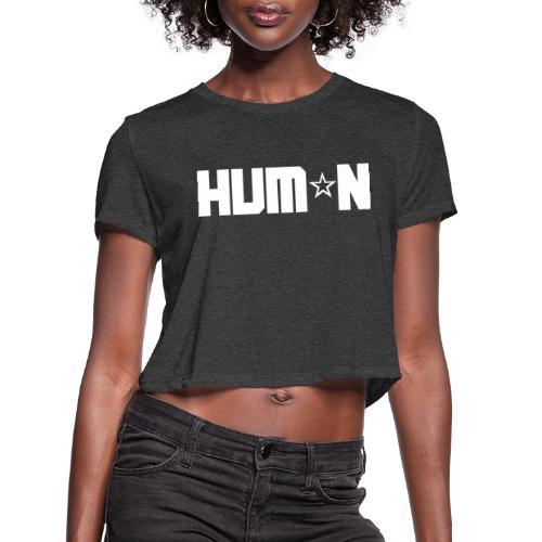 HUM*N - Women's Cropped T-Shirt