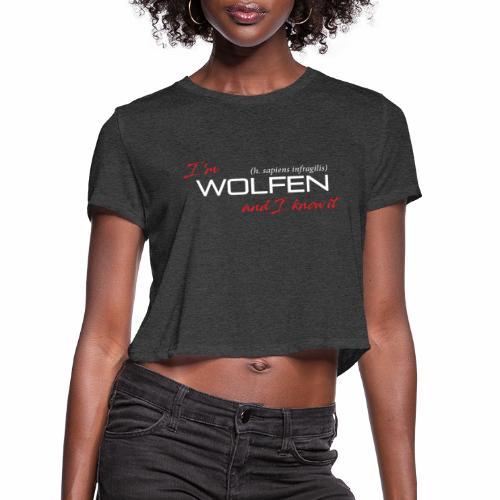 Front/Back: Wolfen Atitude on Dark - Adapt or Die - Women's Cropped T-Shirt