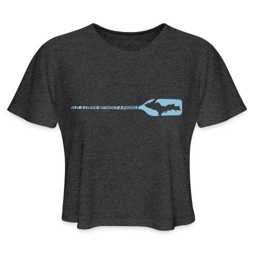 U.P. a Creek - Women's Cropped T-Shirt